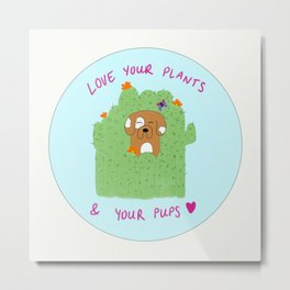 Love your plants & your pups Metal Print