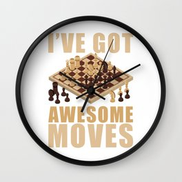 Ive Got Awesome Moves Wall Clock