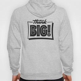 Think Big Hoody