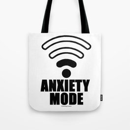 Anxiety mode Tote Bag