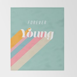 Forever Young Throw Blanket