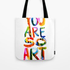 You are So Art Tote Bag