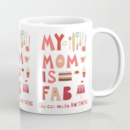 My Mom is Fab Coffee Mug