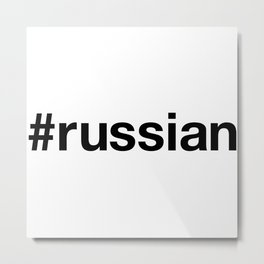 RUSSIAN Metal Print
