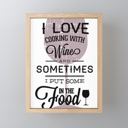 I Love Cooking With Wine Framed Mini Art Print
