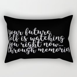 Your future self is watching you right now... Rectangular Pillow
