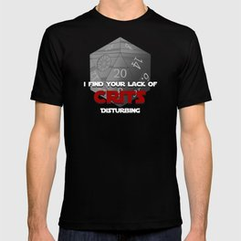 Where are the crits!? T-shirt