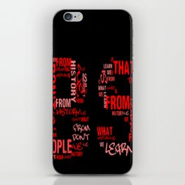 What we learn from History is that People don't learn from History iPhone Skin