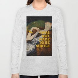 I Was Not Made to Be Subtle, Feminist Long Sleeve T-shirt
