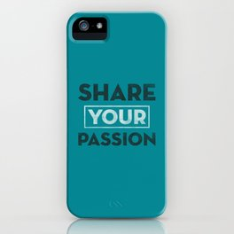 Share Your Passion (Teal) iPhone Case