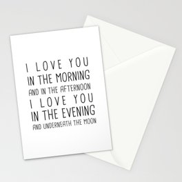 I LOVE YOU IN THE MORNING AND IN THE AFTERNOON, I LOVE IN THE EVENING AND UNDERNEATH THE MOON Stationery Cards