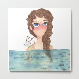 If you have a paper boat, you can sail any sea Metal Print