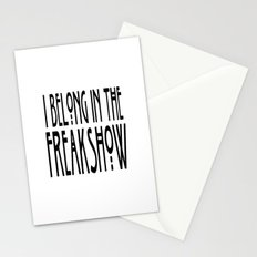 I Belong In The Freakshow Stationery Cards