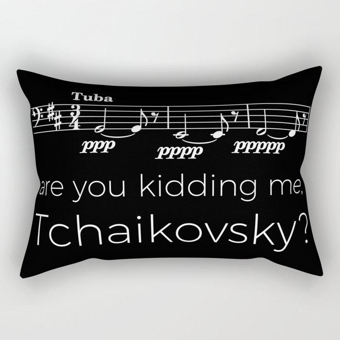 Tuba - Are you kidding me, Tchaikovsky? (black) Rectangular Pillow