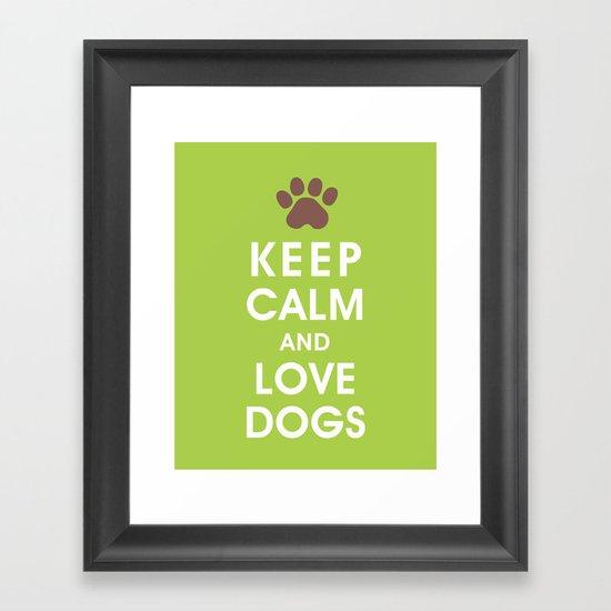 Keep Calm and Love Dogs Framed Art Print