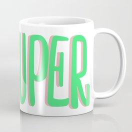 SUPER SUPER SUPER SUPER Coffee Mug
