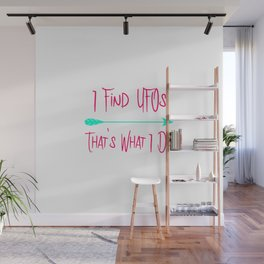 I Find UFOs That's What I Do Alien Arrow Quote Wall Mural