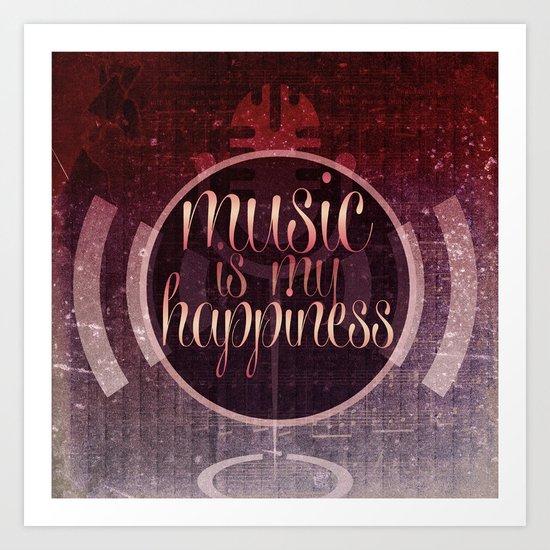music is my happiness   music theme Art Print