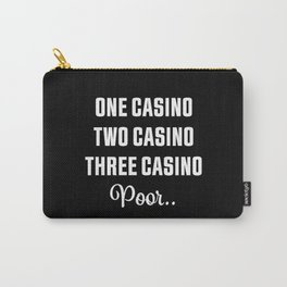 Three Casino Poor... Funny Gambling Gift Carry-All Pouch