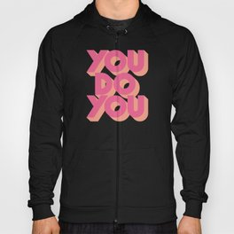 You Do You - Pink Hoody