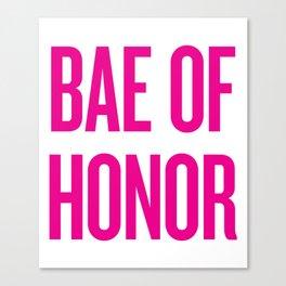 Bae Of Honor - Wedding Bridesmaid Bachelorette Party Design Canvas Print