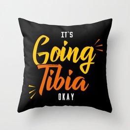 It's Going Tibia Okay Throw Pillow