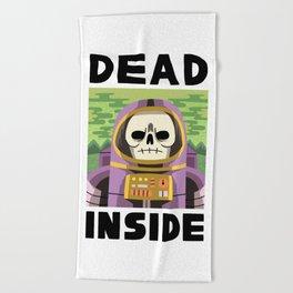 DEAD INSIDE Beach Towel
