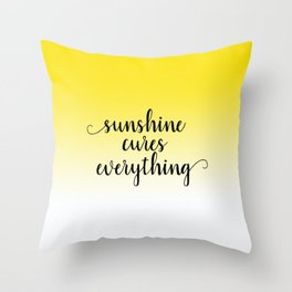 Sunshine Cures Everything Throw Pillow