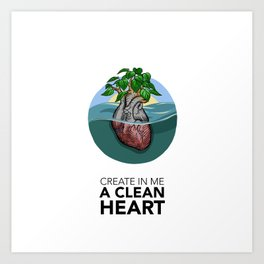 #10 Create in Me a Clean Heart Art Print