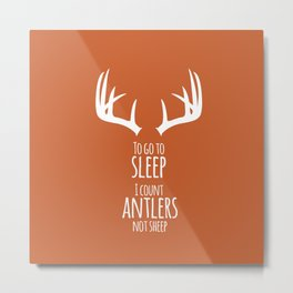 I Count Antlers to Sleep, Not Sheep Metal Print