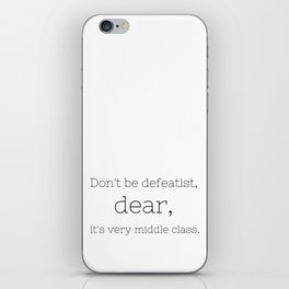 Don't be defeatist, Dear - Downton Abbey - TV Show Collection iPhone Skin