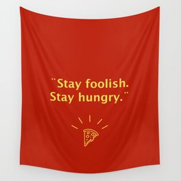 Stay hungry Wall Tapestry