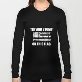 Try And Stomp On This Flag Shirt American Usa Patriotic Military America Veteran T-Shirts Long Sleeve T-shirt