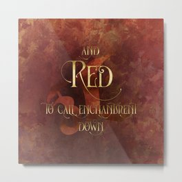 And RED to call enchantment down. Shadowhunter Children's Rhyme. Metal Print