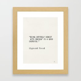 Being entirely honest with oneself is a good exercise. Sigmund Freud Framed Art Print
