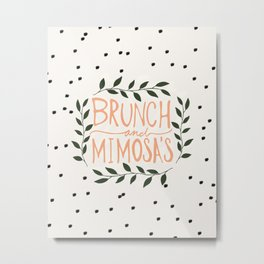 Brunch and mimosas Metal Print