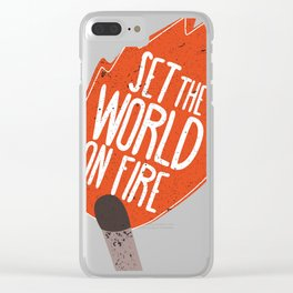 Set the world on fire Clear iPhone Case