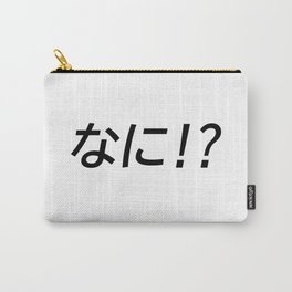 Nani!? なに!? Japanese Word Carry-All Pouch