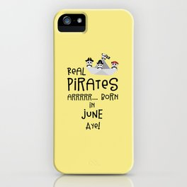 Real Pirates are born in JUNE T-Shirt Dr2xh iPhone Case