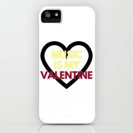 music is my valentine new 2018 14feb love heart iPhone Case