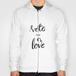 Vote for Love Hoody