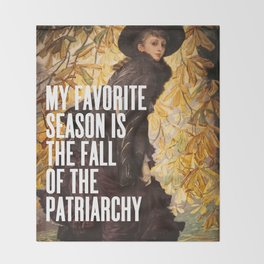 My Favorite Season Is The Fall Of The Patriarchy Throw Blanket