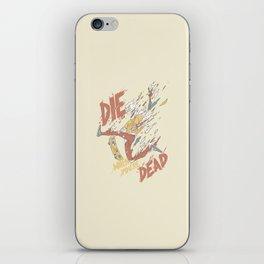 Die When You're Dead iPhone Skin