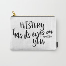 History has its eyes on you   Hamilton Carry-All Pouch
