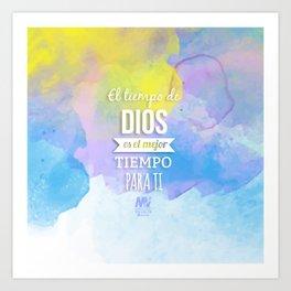 El Tiempo de Dios  Art Print
