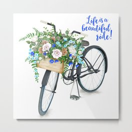 Life is a beautiful ride! (black bicycle with basket of white and blue flowers) Metal Print