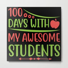 100 Days With My Awesome Students Metal Print