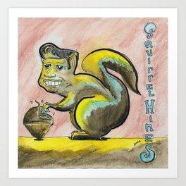 Squirrel Hines Art Print