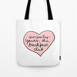 sincerely yours Tote Bag