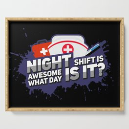 Night Shift is awesome! What day is it? - Funny Nursing Gifts Serving Tray
